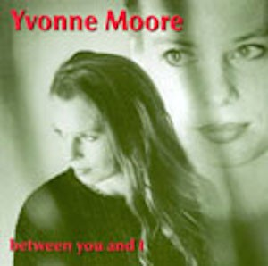 Between You and I - Yvonne Moore - 1999