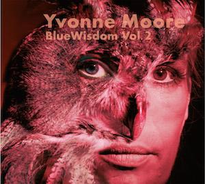 Blue Wisdom Vol. 2- Yvonne Moore