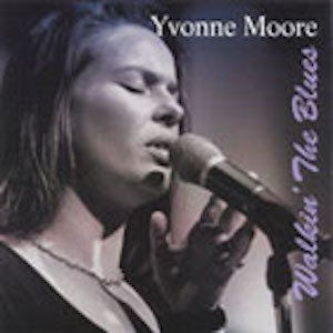 Walkin' The Blues - Yvonne Moore - 1994